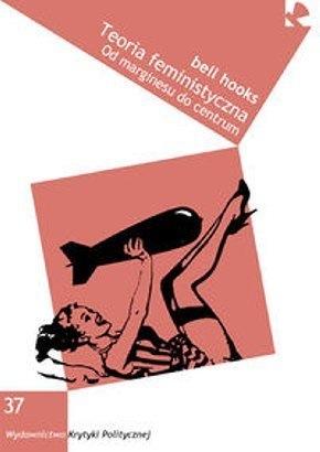 Teoria-feministyczna_Bell-Hooks,images_big,27,978-83-63855-35-2